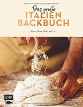 Das große Italien Backbuch: Pizza, Pane, Dolci und Co. - 1