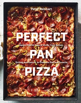 Perfect Pan Pizza: Square Pies to Make at Home, from Roman, Sicilian, and Detroit, to Grandma Pies and Focaccia [A Cookbook] - 1