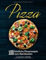 Pizza: 100 köstliche Pizzarezepte zum Nachbacken - 1