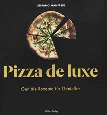 Pizza de luxe: Geniale Rezepte für Genießer - 1