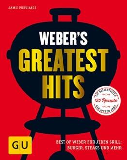 Weber's Greatest Hits: Die besten Rezepte, Storys und Fotos aus 60 Jahren Weber (GU Weber's Grillen) - 1