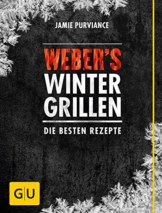 Weber's Wintergrillen: Die besten Rezepte (GU Weber's Grillen) - 1